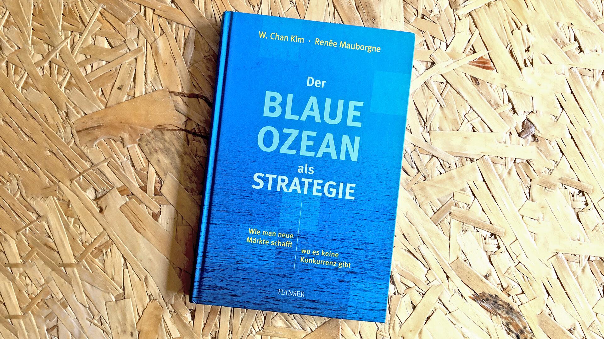 Der Blaue Ozean als Strategie: Wie man neue Märkte schafft, wo es keine Konkurrenz gibt.